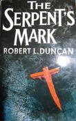 """The Serpent's Mark"" av Robert L. Duncan"