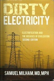 """Dirty Electricity electrification & Diseases of civilization"" av Samuel Milham MD"