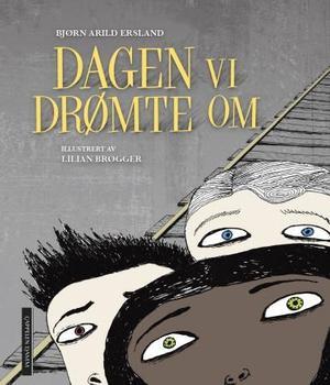 """""""Dagen vi drømte om"""" av Bjørn Arild Ersland"""