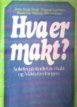 """""""Hva er makt? søkelys på studiet av makt og maktutredningen"""" av Jens Arup Seip"""