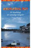 """""""Et landskap av umulige lengsler"""" av Anuradha Roy"""