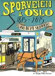 """""""Sporveien i Oslo 1875 - 2015 140 år på skinner!"""" av Kristian Krohg-Sørensen"""