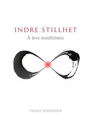 """""""Indre stillhet - å leve mindfulness"""" av Viggo Johansen"""