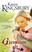 """""""Gjennom alt"""" av Karen Kingsbury"""