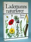 """""""Lademanns naturfører Farveflora"""" av Dietmar Aichele"""