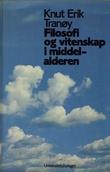 """""""Filosofi og vitenskap i middelalderen"""" av Knut Erik Tranøy"""