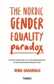 """""""The Nordic Gender Equality Paradox How Nordic Welfare States are Not Only Empowering Women, But Also (un)intentionally Holding Them Back"""" av Nima Sanandaji"""