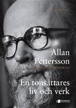 """""""Allan Pettersson Det brinner en sol inom oss"""" av Laila Barkefors"""
