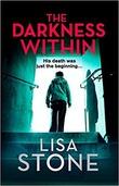 """The Darkness Within"" av Lisa Stone"
