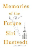 """Memories of the Future"" av Siri Hustvedt"