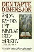 """""""Den tapte dimensjon åndskampen i et bibelsk perspektiv"""" av Lars Råmunddal"""