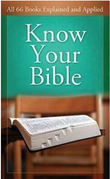 """""""Know Your Bible All 66 Books Explained and Applied"""""""