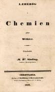 """""""Lærebog i Chemien efter Wöhler"""" av candidat Sinding M.W."""