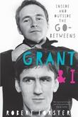"""""""Grant & I inside and outside the Go-Betweens"""" av Robert Forster"""