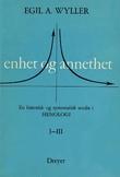 """""""Enhet og annethet en historisk og systematisk studie i henologi. 1 -3"""" av Egil Anders Wyller"""