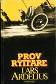 """Provryttare (Swedish Edition)"" av Lars Ardelius"