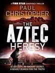"""""""The Aztec hersy"""" av Paul Christopher"""