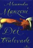 """""""Dei trulovade - milanesisk historie frå det syttande århundre oppdaga og omskrive av Allesandro Manzoni"""" av Alessandro Manzoni"""