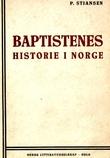 """""""Baptistenes historie i Norge 1 inntil 1880"""" av P. Stiansen"""