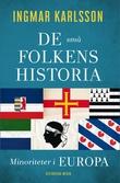 """""""De små folkens historia Minoriteter i Europa"""" av Ingmar Karlsson"""
