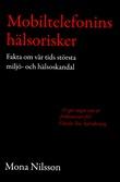 """""""Mobiltelefonins hälsorisker ..miljö- och hälsoskandal"""" av Mona Nilsson"""