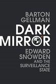 """""""Dark Mirror Edward Snowden and the American Surveillance State"""" av Barton Gellman"""