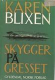 """""""Skygger på gresset Fire erindringskapitler"""" av Karen Blixen"""