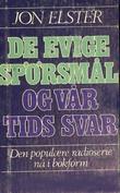 """""""De evige spørsmål og vår tids svar"""" av Jon Elster"""