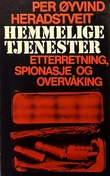 """""""Hemmelige tjenester Etterretning spionasje og overvåking"""" av Per Øyvind Heradstveit"""