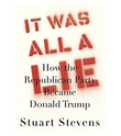 """It was all a lie how the Republican Party became Donald Trump"" av Stuart Stevens"