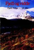 """""""Fjell og vidde Fjell-Norge - ett rike (Nr. 6, 1989)"""" av Den norske turistforening"""