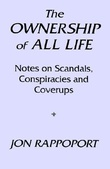 """""""The Ownership of All Life Notes on Scandals, Cons and Coverups"""" av Jon Rappoport"""