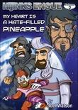 """""""My Heart is a Hate-filled Pineapple Hijinks Ensue, volume 2"""" av Joel Watson"""