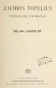 """""""Zachris Topelius Utveckling och mognad"""" av Selma Lagerlöf"""
