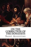 """On The Correction Of The Donatists"" av Augustin"