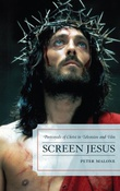 """""""Screen Jesus Portrayals of Christ in Television and Film"""" av Peter Malone"""