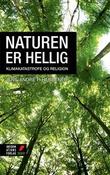 """""""Naturen er hellig Klimakatastrofe og religion"""" av Jens-André P. Herbener"""