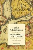 """""""Den glömda historien om svenska öden och äventyr i öster under tusen år"""" av John Chrispinsson"""