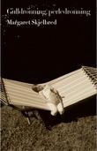 """""""Gulldronning, perledronning - roman"""" av Margaret Skjelbred"""