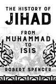 """The History of Jihad From Muhammad to ISIS"" av Robert Spencer"