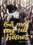 """""""Gå med mig till hörnet"""" av Anneli Furmark"""