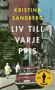 """""""Liv till varje pris"""" av Kristina Sandberg"""