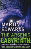 """""""ARSENIC LABYRINTH, THE"""" av Martin Edwards"""