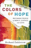 """The Colors of Hope Becoming People of Mercy, Justice, and Love"" av Richard Dahlstrom"