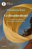 """""""Le disobbedienti Storie di sei donne che hanno cambiato l'arte"""" av Elisabetta Rasy"""