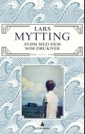 """""""Svøm med dem som drukner - roman"""" av Lars Mytting"""