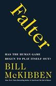 """""""Falter Has the Human Game Begun to Play Itself Out?"""" av Bill McKibben"""