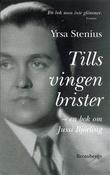 """""""Tills vingen brister En bok om Jussi Björling"""" av Yrsa Stenius"""