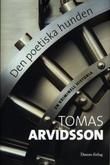 """Den poetiska hunden En kriminell historia"" av Tomas Arvidsson"