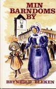 """""""Min barndoms by Minner og muntre episoder"""" av Brynhild Bleken"""